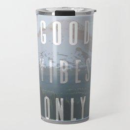 Good Vibes Only - Mt. Hood Travel Mug
