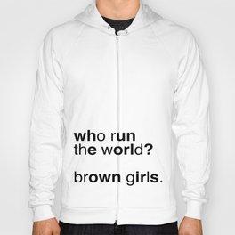 who run the world? brown girls. (white version) Hoody