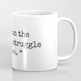 Better shun the bait, than struggle in the snare. Coffee Mug