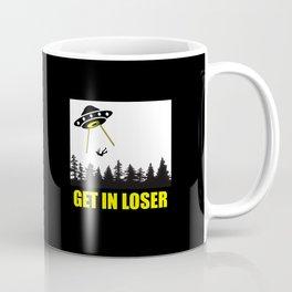 Get in loser funny alien quote Coffee Mug