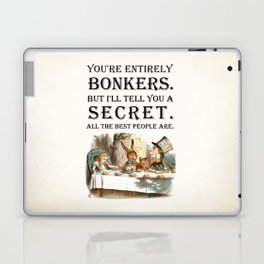 Alice In Wonderland -Colors- Tea Party - You're Entirely Bonkers - Quote Laptop & iPad Skin