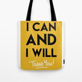 I CAN AND I WILL - THANK YOU quote Tote Bag