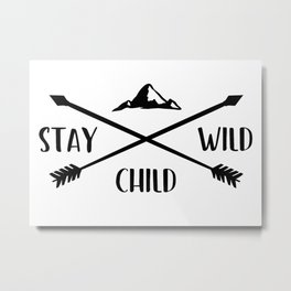 Stay wild child Metal Print