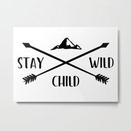 Stay wild child Metal Print