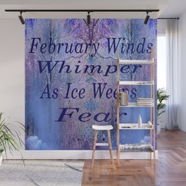 February Winds Whimper As Ice Weeps Fear Wall Mural