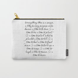 To every thing there is a season Religious Bible Verse Quote -  Ecclesiastes 3 Carry-All Pouch