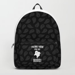 Here For The Boos Halloween Quote Backpack