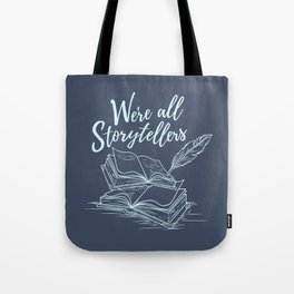 We're All Storytellers Tote Bag