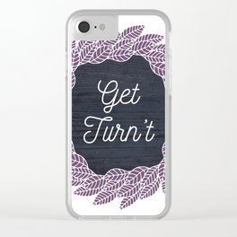 Get Turn't Clear iPhone Case
