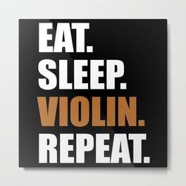 Eat Sleep Violin Repeat Metal Print