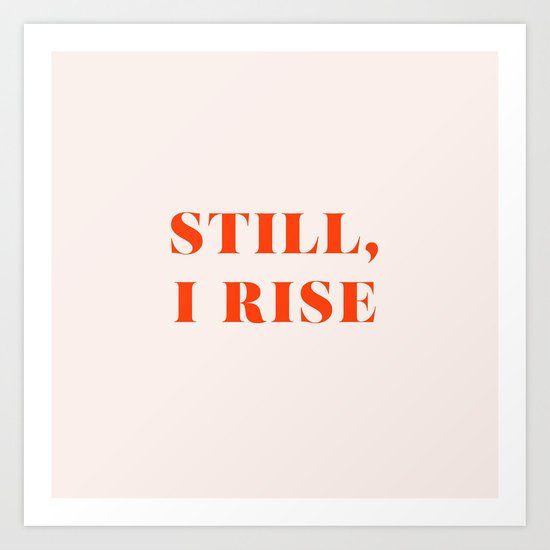 Still, I Rise by growingthings