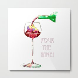 Pour the Wine! Metal Print