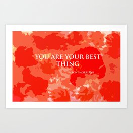 You are your best thing. Art Print