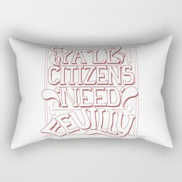 Y'all Citizens Need Feuilly Rectangular Pillow