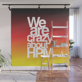 We Are Crazy About HPM II Wall Mural