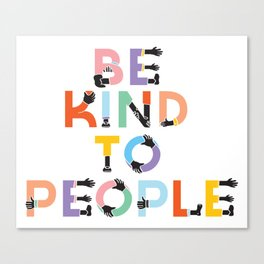 Be Kind To People Canvas Print