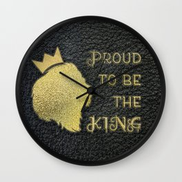 Proud to be the king gold letters black leather Wall Clock