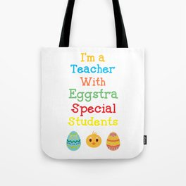 I'm a Teacher with Eggstra Special Students Easter Tote Bag
