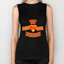 Be Awesome Today Quote Biker Tank