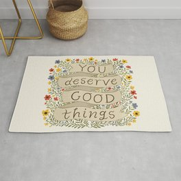You Deserve Good Things Rug