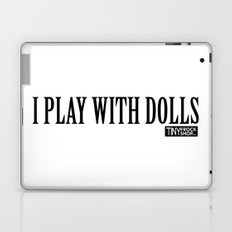 I Play With Dolls Laptop & iPad Skin