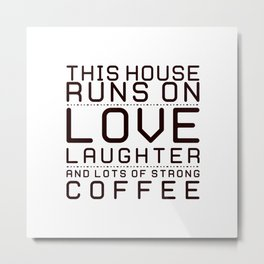 This House Runs on Coffee Block Metal Print