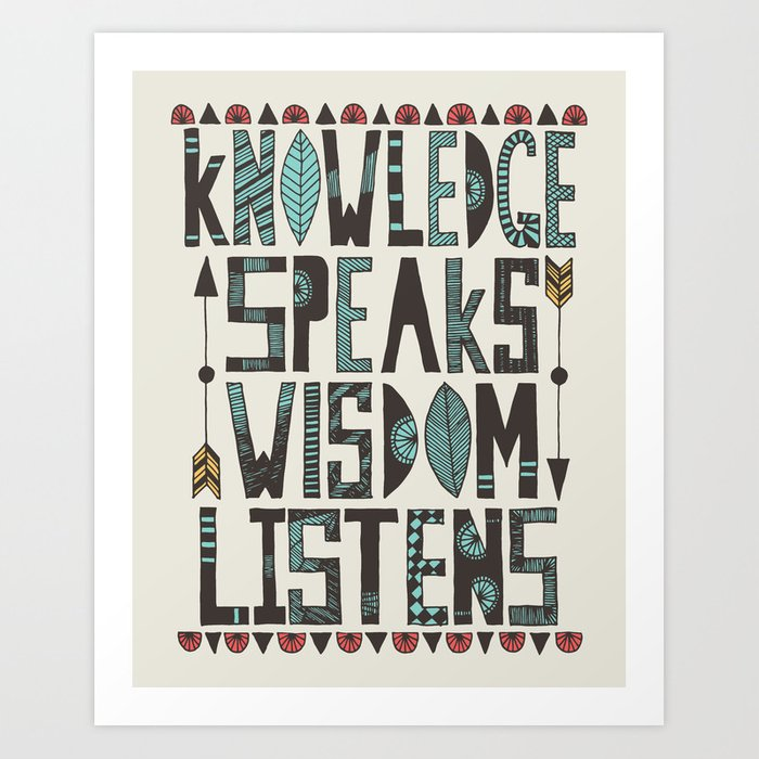 Knowledge Speaks Art Print