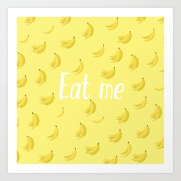Eat me! Art Print