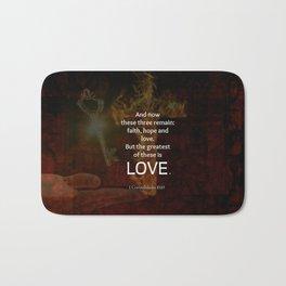 1 Corinthians 13:13 Bible Verses Quote About LOVE Bath Mat