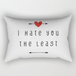 I Hate You The Least Rectangular Pillow