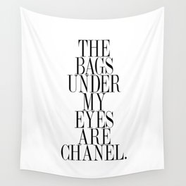 The bags under my eyes are - Quote Wall Tapestry