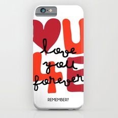 Love You Forever iPhone 6s Slim Case