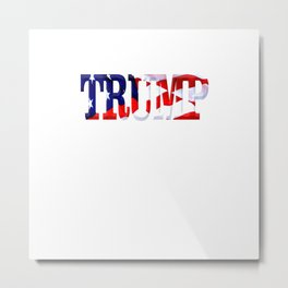 """The word """"Trump"""" ie President Trump with the American Flag from Fort McHenry overlayed. Metal Print"""