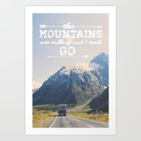 the mountains are calling Art Prints featuring The Mountains are Calling by Alisha KP