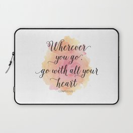 Wherever you go, go with all your heart. Confucius Laptop Sleeve