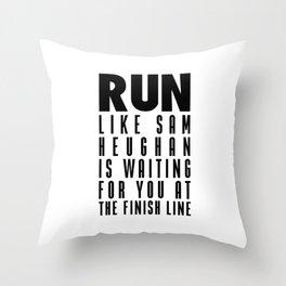 RUN LIKE SAM HEUGHAN Throw Pillow
