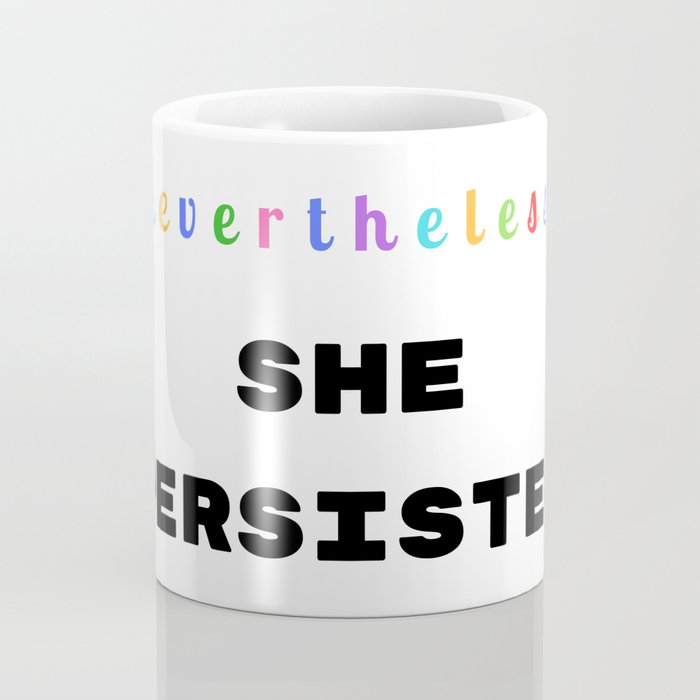 Nevertheless, she persisted - #shepersisted, Elizabeth Warren, No Trump, Clinton Coffee Mug