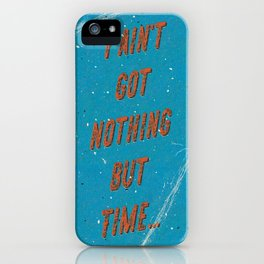 I ain't got nothing but time - A Hell Songbook Edition iPhone Case
