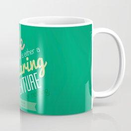 Life is a Daring Adventure - Quote Coffee Mug