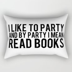 I Like To Party... Rectangular Pillow