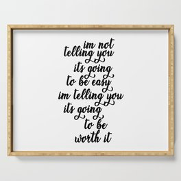 Im Not Telling You Its Going To Be Easy Quote Art Serving Tray