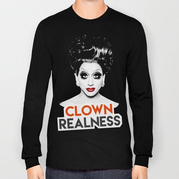 """Clown Realness"" Bianca Del Rio, RuPaul's Drag Race Queen Long Sleeve T-shirt"