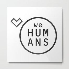 Welovehumanslogo Metal Print