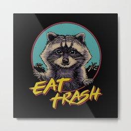 Eat Trash Metal Print