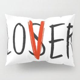 Loser | Lover Pillow Sham
