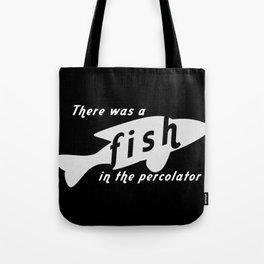 Fish in the Percolator Tote Bag