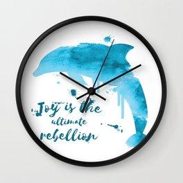 Joy is the ultimate rebellion Wall Clock
