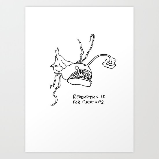 Redemption is for Fuck-Ups Art Print