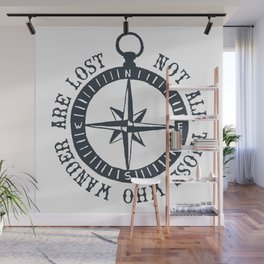 Not All Who Wander Are Lost Wall Mural