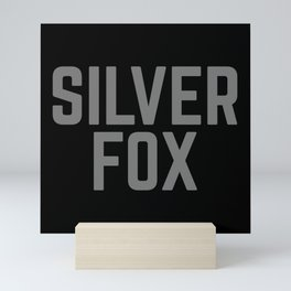 Silver Fox Funny Quote Mini Art Print